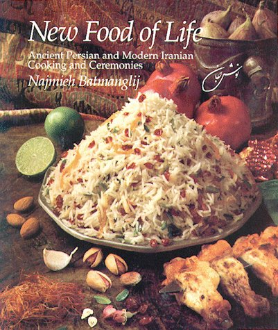 New Food of Life Ancient Persian and Modern Iranian Cooking and Ceremonies 3rd 2003 edition cover