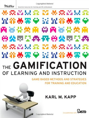 Gamification of Learning and Instruction Game-Based Methods and Strategies for Training and Education  2012 9781118096345 Front Cover