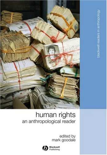 Human Rights An Anthropological Reader  2009 9781405183345 Front Cover