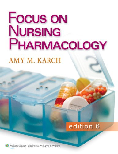 Focus on Nursing Pharmacology  6th 2013 (Revised) 9781451128345 Front Cover