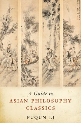 Guide to Asian Philosophy Classics   2012 edition cover