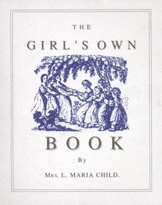Girl's Own Book  Reprint 9781557091345 Front Cover