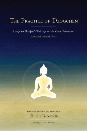 Practice of Dzogchen Longchen Rabjam's Writings on the Great Perfection  2014 9781559394345 Front Cover