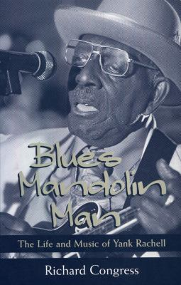Blues Mandolin Man The Life and Music of Yank Rachell  2001 edition cover