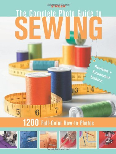 Complete Photo Guide to Sewing 1200 Full-Color How-To Photos  2009 (Revised) edition cover