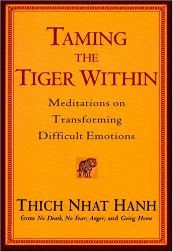 Taming the Tiger Within Meditations on Transforming Difficult Emotions  2005 edition cover