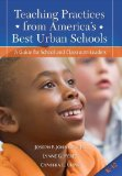 Teaching Practices from America's Best Urban Schools A Guide for School and Classroom Leaders  2013 edition cover