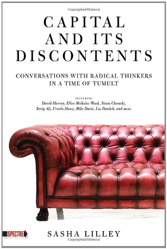 Capital and Its Discontents Conversations with Radical Thinkers in a Time of Tumult  2010 edition cover