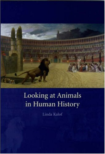 Looking at Animals in Human History   2007 edition cover