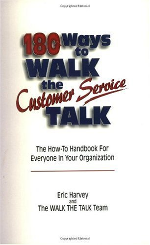 180 Ways to Walk the Customer Service Talk The How to Handbook for Everyone in Your Organization  1999 edition cover