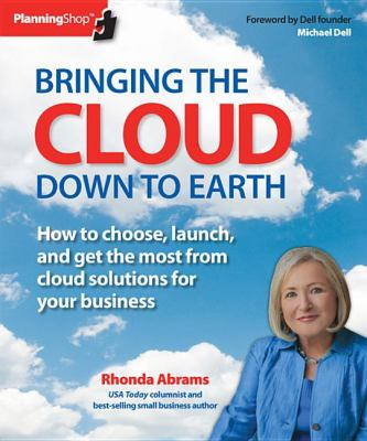 Bringing the Cloud down to Earth How to choose, launch, and get the most from cloud solutions for your Business N/A 9781933895345 Front Cover