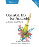 OpenGL ES 2 for Android A Quick-Start Guide  2013 9781937785345 Front Cover