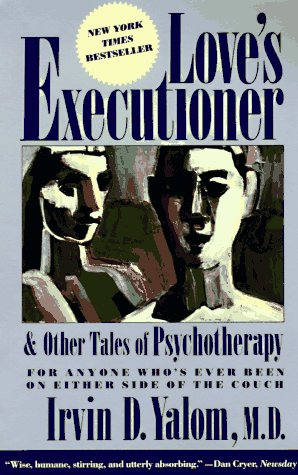 Love's Executioner And Other Tales of Psychotherapy Reprint edition cover