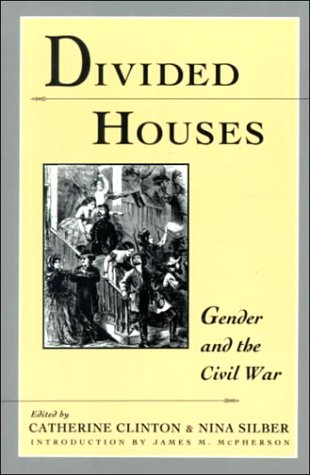 Divided Houses Gender and the Civil War  1992 9780195080346 Front Cover