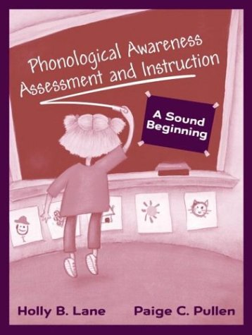 Phonological Awareness Assessment and Instruction A Sound Beginning  2004 edition cover