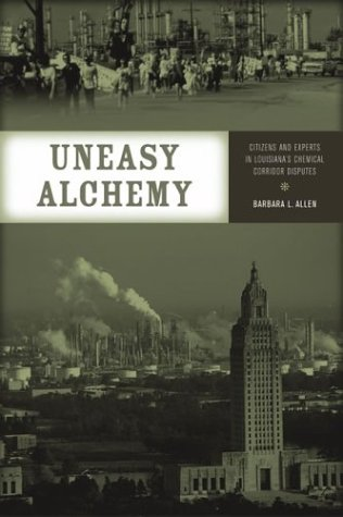 Uneasy Alchemy Citizens and Experts in Louisiana's Chemical Corridor Disputes  2003 edition cover