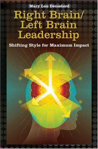 Right Brain/Left Brain Leadership Shifting Style for Maximum Impact  2008 9780275999346 Front Cover