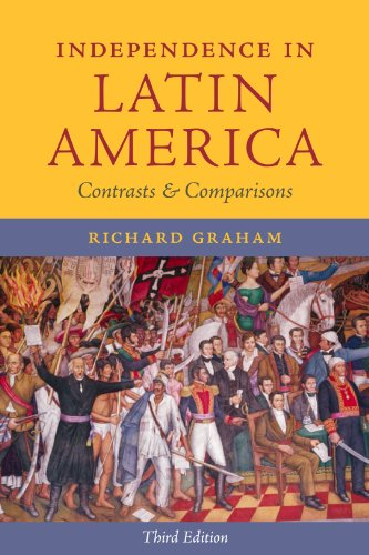 Independence in Latin America Contrasts and Comparisons 3rd 2013 (Revised) edition cover