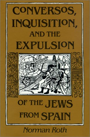 Conversos, Inquisition, and the Expulsion of the Jews from Spain  N/A edition cover