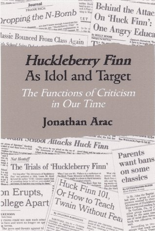 Huckleberry Finn As Idol and Target The Functions of Criticism in Our Time  1997 edition cover