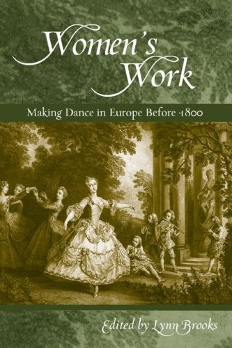 Women's Work Making Dance in Europe Before 1800  2007 9780299225346 Front Cover