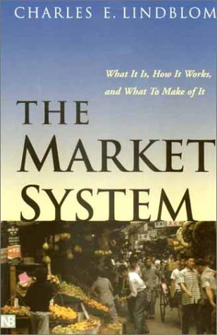 Market System What It Is, How It Works, and What to Make of It  2002 edition cover
