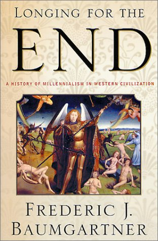 Longing for the End A History of Millennialism in Western Civilization  1999 (Revised) edition cover