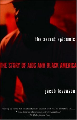 Secret Epidemic The Story of AIDS and Black America N/A edition cover