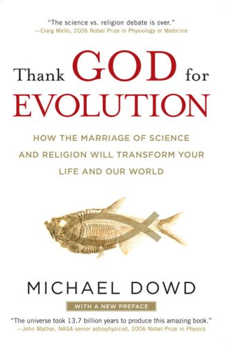 Thank God for Evolution How the Marriage of Science and Religion Will Transform Your Life and Our World  2009 edition cover
