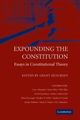 Expounding the Constitution Essays in Constitutional Theory  2010 9780521173346 Front Cover