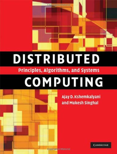 Distributed Computing Principles, Algorithms, and Systems  2008 9780521876346 Front Cover