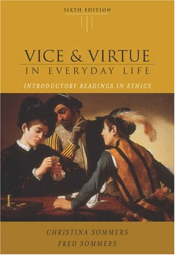 Vice and Virtue in Everyday Life (with InfoTrac)  6th 2004 (Revised) 9780534605346 Front Cover