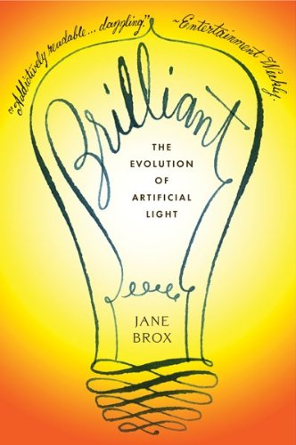 Brilliant The Evolution of Artificial Light  2010 9780547520346 Front Cover