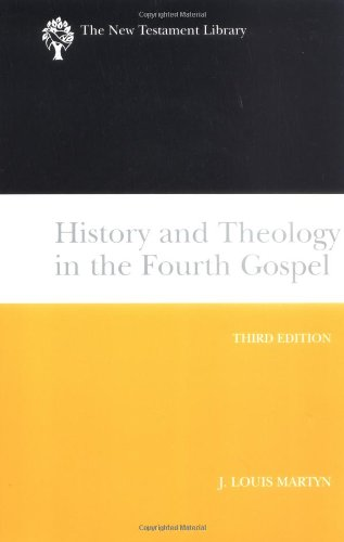 History and Theology in the Fourth Gospel  3rd 2003 (Revised) edition cover