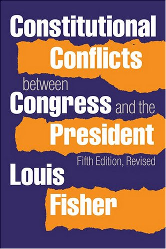 Constitutional Conflicts Between Congress and the President  5th 2007 (Revised) 9780700615346 Front Cover
