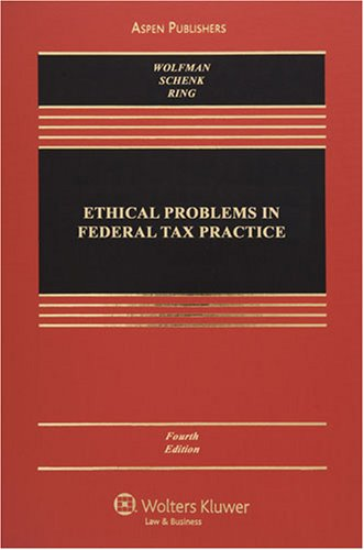 Ethical Problems in Federal Tax Practice  4th 2008 (Revised) 9780735576346 Front Cover