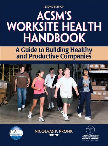 ACSM's Worksite Health Handbook A Guide to Building Healthy and Productive Companies 2nd 2009 edition cover