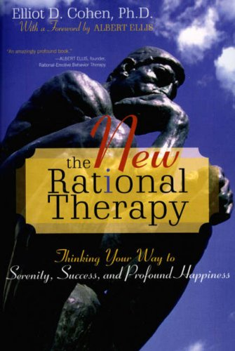 New Rational Therapy Thinking Your Way to Serenity, Success, and Profound Happiness  2006 (Revised) edition cover