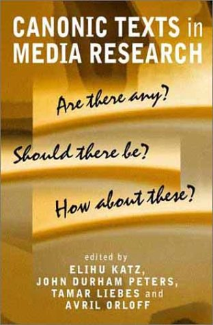 Canonic Texts in Media Research Are There Any? Should There Be? How about These?  2002 edition cover
