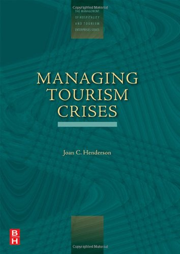 Managing Tourism Crises Causes, Consequences and Management  2007 9780750678346 Front Cover