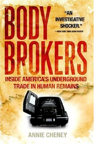 Body Brokers Inside America's Underground Trade in Human Remains  2006 edition cover