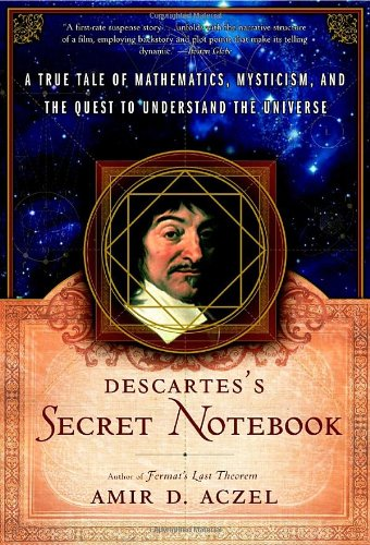 Descartes's Secret Notebook A True Tale of Mathematics, Mysticism, and the Quest to Understand the Universe N/A edition cover