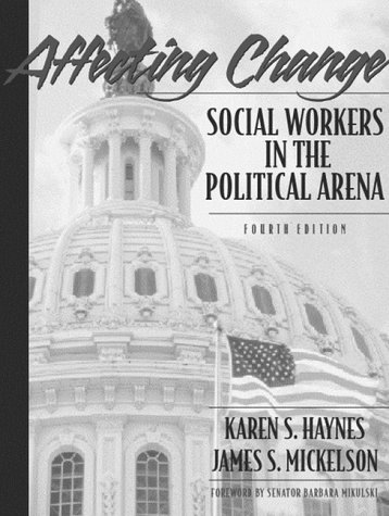 Affecting Change Social Workers in the Political Arena 4th 2000 edition cover