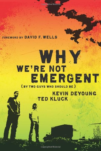 Why We're Not Emergent By Two Guys Who Should Be  2008 edition cover