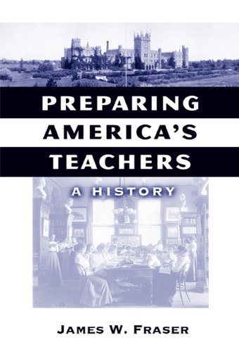 Preparing America's Teachers A History  2007 9780807747346 Front Cover
