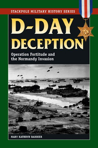 D-Day Deception Operation Fortitude and the Normandy Invasion  2009 edition cover