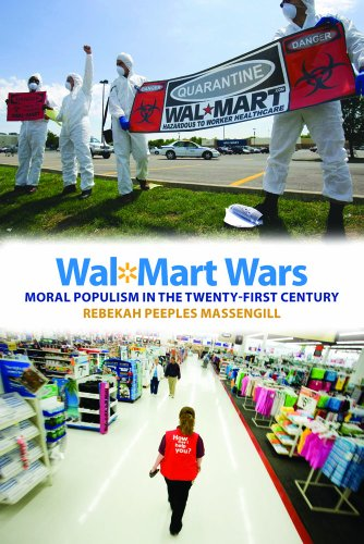 Wal-Mart Wars Moral Populism in the Twenty-First Century  2013 edition cover