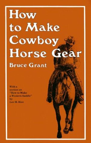 How to Make Cowboy Horse Gear  2nd 9780870330346 Front Cover