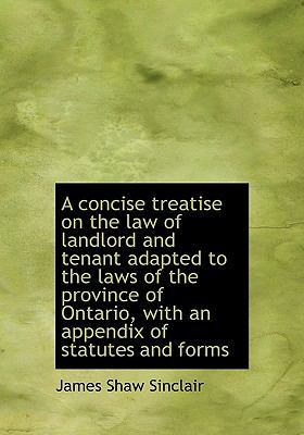 Concise Treatise on the Law of Landlord and Tenant Adapted to the Laws of the Province of Ontario  N/A 9781115256346 Front Cover