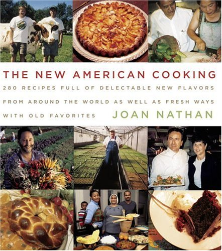 New American Cooking 280 Recipes Full of Delectable New Flavors from Around the World As Well As Fresh Ways with Old Favorites: a Cookbook  2005 9781400040346 Front Cover